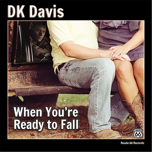 When You're Ready to Fall by D.K. Davis