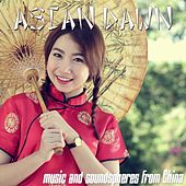 Asian Dawn (Music and Soundspheres from China) by Various Artists