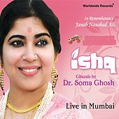 Ishq (Live in Mumbai) by Dr. Soma Ghosh