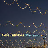 Silent Night by Pete Hawkes