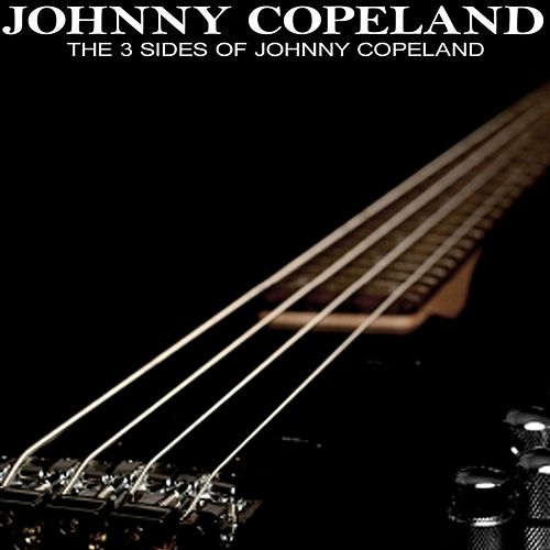 The 3 Sides Of Johnny Copeland by Johnny Copeland
