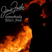 Somebody Else's Fire by Janie Fricke