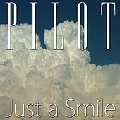 Just A Smile by Pilot