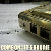 Come On Let's Boogie by Various Artists