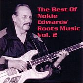 The Best Of Nokie Edwards' Roots Music Vol. 2 by Nokie Edwards