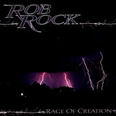 Rage Of Creation by Rob Rock