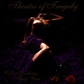 Velvet Darkness They Fear by Theatre of Tragedy