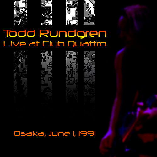 Live at Club Quattro, Osaka, June 1, 1991 by Todd Rundgren