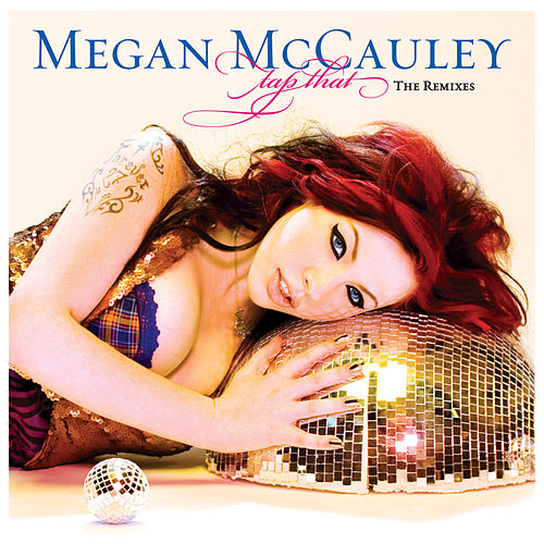Tap That: The Remixes by Megan McCauley