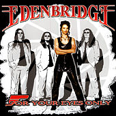 For Your Eyes Only by Edenbridge
