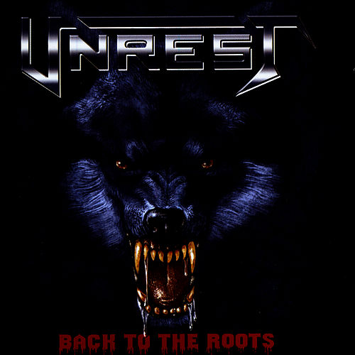 Back To The Roots by Unrest