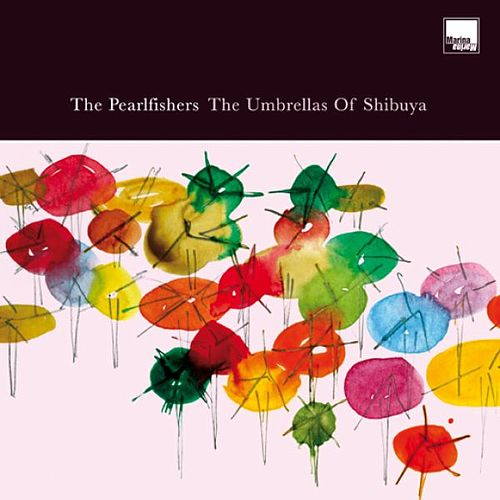 The Umbrellas Of Shibuya by The Pearlfishers