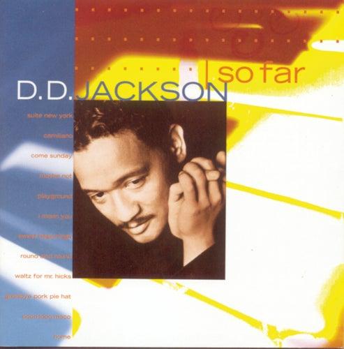 So Far by D.D. Jackson