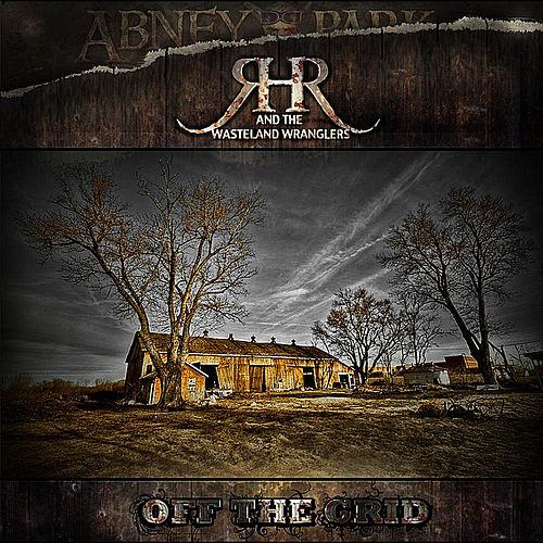 Ranch Hand Robbie and the Wasteland Wranglers - Off The Grid by Abney Park