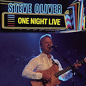 One Night Live by Steve Oliver