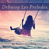 Debussy: Les préludes by Walter Gieseking