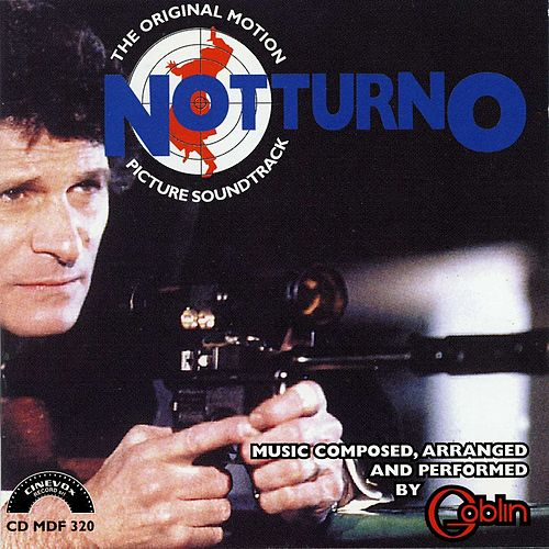 Notturno (The Original Motion Picture Soundtrack) by Goblin