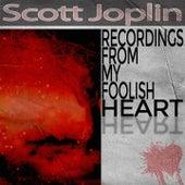Recordings from My Foolish Heart von Scott Joplin