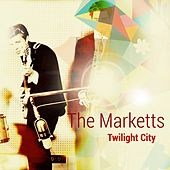 Twilight City by The Marketts