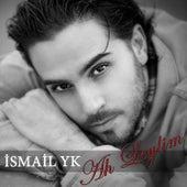 Ah Leylim by İsmail YK
