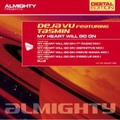 Almighty Presents: My Heart Will Go On (Feat. Tasmin) by Déjà Vu
