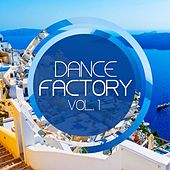 Dance Factory Vol. 1 by Various Artists
