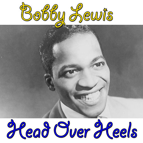 Head Over Heels by Bobby Lewis (Oldies)
