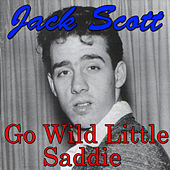 Go Wild Little Saddie by Jack Scott