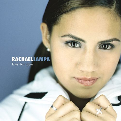 Live For You by Rachael Lampa