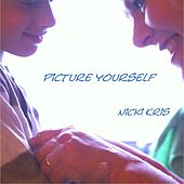 Picture Yourself by Nicki Kris