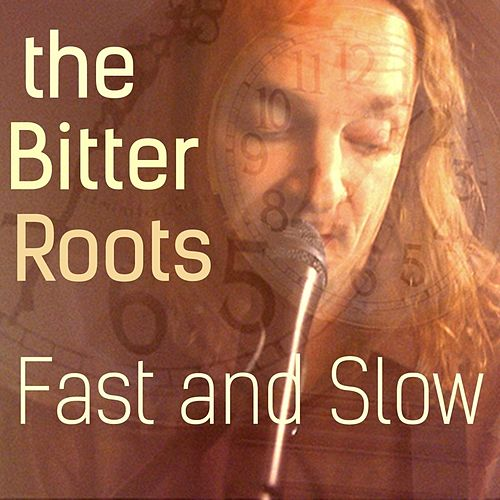 Fast and Slow by The Bitter Roots