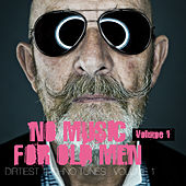 No Music For Old Men, Vol.1 - Dirtiest Techno Tunes by Various Artists