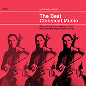 The Best Classical Music:50 of the Most Famous and best loved pieces in the World by Various Artists
