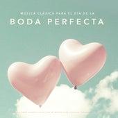 Música clásica para el día de la boda perfecta: La mejor y más hermosa colección de música para la novia, ceremonia y la recepción von Various Artists
