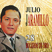 28 Boleros De Oro by Julio Jaramillo