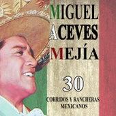 30 Corridos Y Rancheras Mexicanos by Miguel Aceves Mejia
