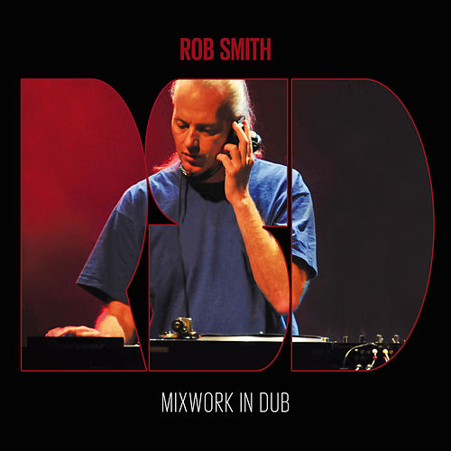 Mixwork in Dub by Rob Smith