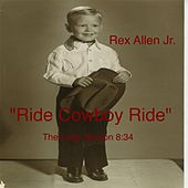 Ride Cowboy Ride (The Long Version) by Rex Allen, Jr.