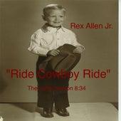Ride Cowboy Ride (The Long Version) by Rex Allen, Jr.