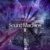 Sound Machine, Vol. 2 by Soothing Sounds