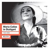 Maria Callas in Stuttgart (Live) by Various Artists