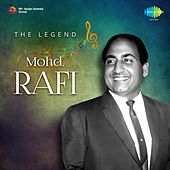 The Legend - Mohd. Rafi by Various Artists