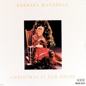 Christmas At Our House by Barbara Mandrell