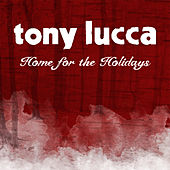 Home For The Holidays by Tony Lucca