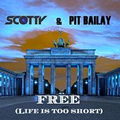 Free (Life Is Too Short) (Remixes) by Scotty