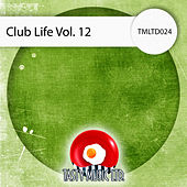 Club Life, Vol . 12 by Various Artists