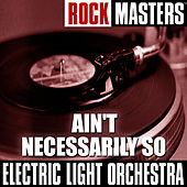 Rock Masters: Ain't Necessarily So von Electric Light Orchestra