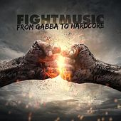 Fightmusic - From Gabba to Hardcore by Various Artists
