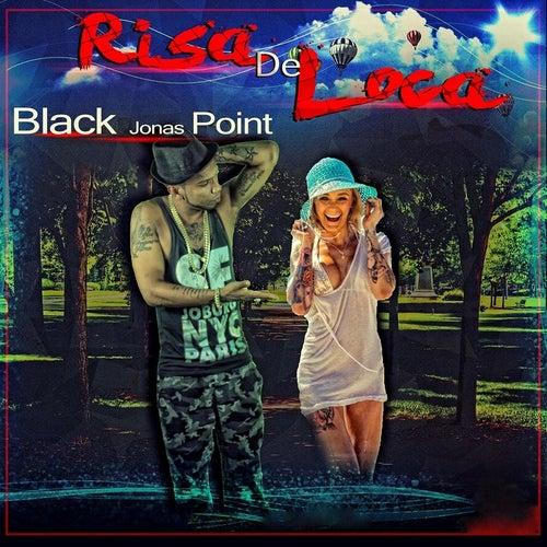 Risa de Loca by Black Jonas Point