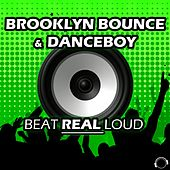 Beat Real Loud by Brooklyn Bounce